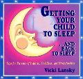 Getting Your Child to Sleep...and Back to Sleep Tips for Parents of Infants, Toddlers and Pr...
