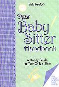 Dear Babysitter Handbook A Handy Guide for Your Child's Sitter