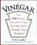 Vinegar Over 400 Various, Versatile, and Very Good Uses You'Ve Probably Never Thought of