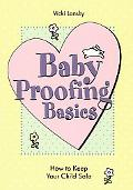 Baby Proofing Basics How to Keep Your Child Safe