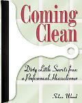 Coming Clean Dirty Little Secrets from a Professional Housecleaner