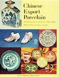 Chinese Export Porcelain, Standard Patterns and Forms, 1780-1880 Standard Patterns and Forms