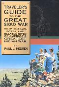 Traveler's Guide to the Great Sioux War The Battlefields, Forts, and Related Sites of Americ...
