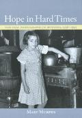 Hope in Hard Times New Deal Photographs of Montana, 1936-1942