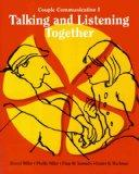 Talking and Listening Together: Couple Communication One