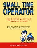 Small Time Operator How to Start Your Own Business, Keep Your Books, Pay Your Taxes, and Sta...