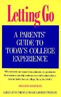 Letting Go; A Parent's Guide to Today's College Experience