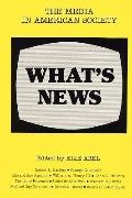 What's News: The Media in American Society - Elie Abel - Hardcover