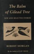 Balm of Gilead Tree New & Selected Stories