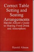 Correct (Creative) Table Setting and Seating Arrangements : Harold Almon's Guide to Sharing ...