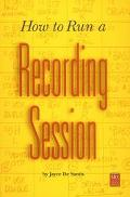 How to Run a Recording Session