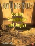 How to Make Money Scoring Soundtracks and Jingles