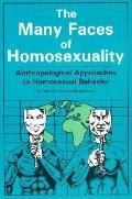 Many Faces of Homosexuality Anthropological Approaches to Homosexual Behavior