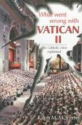 What Went Wrong With Vatican II The Catholic Crisis Explained