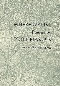 Where We Live - Peter Makuck - Hardcover - 1st ed
