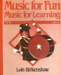 Music for Fun Music for Learning