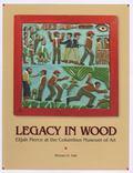 Legacy in Wood : Elijah Pierce at the Columbus Museum of Art