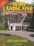 The Home Landscaper: 55 Professional Landscapes You Can Do