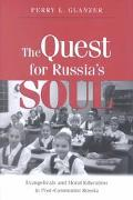 Quest for Russia's Soul Evangelicals and Moral Education in Post-Communist Russia