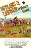 Outlaws & Lawmen of Western Canada