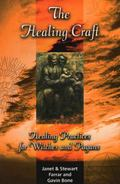 Healing Craft Healing Practices for Witches and Pagans