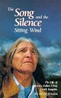 The Song and the Silence: The Life of Stoney Indian Chief Frank Kaquitts - Peter Jonker - Pa...