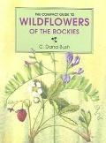 Compact Guide to the Wildflowers of the Rockies