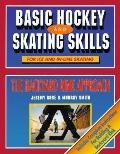 Basic Hockey and Skating Skills: The Backyard Rink Approach - Jeremy Rose - Paperback