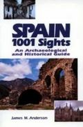 Spain: One Thousand One Sights: An Archaeological and Historical Guide