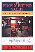 Finely Fitted Yacht The Boat Improvement Manual