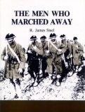 The Men Who Marched Away: Canada's Infantry in World War I 1914-1918
