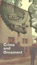 Crime and Ornament The Arts and Popular Culture in the Shadow of Adolf Loos