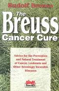 Breuss Cancer Cure Advice for the Prevention and Natural Treatment of Cancer, Leukemia and O...