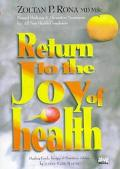 Return to the Joy of Health Natural Medicine and Alternative Treatment for All Your Health C...