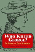 Who Killed George? : The Ordeal of Olive Sternaman