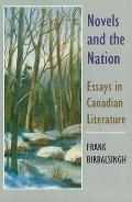 Novels and the Nation Essays on Canadian Literature