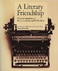 Literary Friendship The Correspondence of Ralph Gustafsoin and W.W.E. Ross