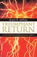 Triumphant Return The Coming Kingdom Of God