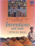 Inventions and Trade: The Silk and Spice Routes