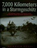 7000 Kilometers in a Sturmgeschtz: The Wartime Diaries and Photo Album of Knight's Cross Rec...