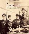 Dissection: Photographs of a Rite of Passage in American Medicine, 1880-1930