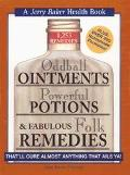 Oddball Ointments Powerful Potions and Fabulous Folk Remedies That'll Cure Almost Anything T...