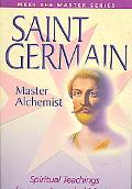 Saint Germain, Master Alchemist Spiritual Teachings From An Ascended Master