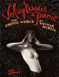 Voluptuous Panic The Erotic World of Weimar Berlin