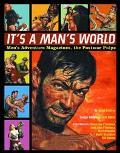 It's a Man's World Men's Adventure Magazines, the Postwar Pulps