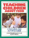 Teaching Children About Food A Teaching and Activities Guide