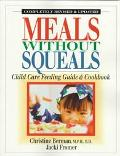 Meals Without Squeals Childcare Feeding Guide and Cookbook
