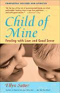 Child of Mine Feeding With Love and Good Sense