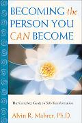 Becoming the Person You Can Become The Complete Guide to Self-Transformation