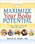 Maximize Your Body Potential Lifetime Skills for Successful Weight Management